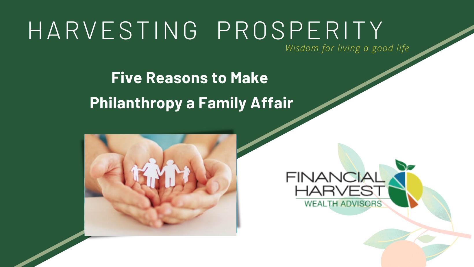 5 reasons to make philanthropy a family affair