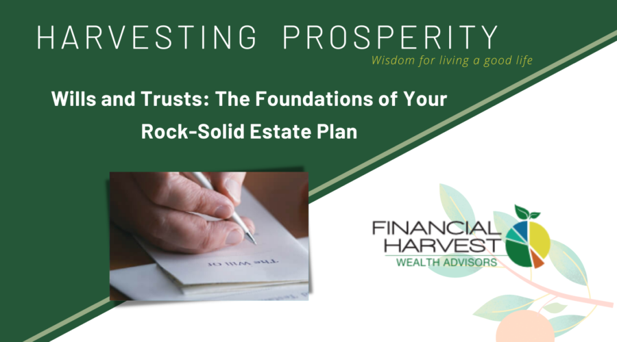 Wills and trusts: the foundations of your rock-solid estate plan - february 2018