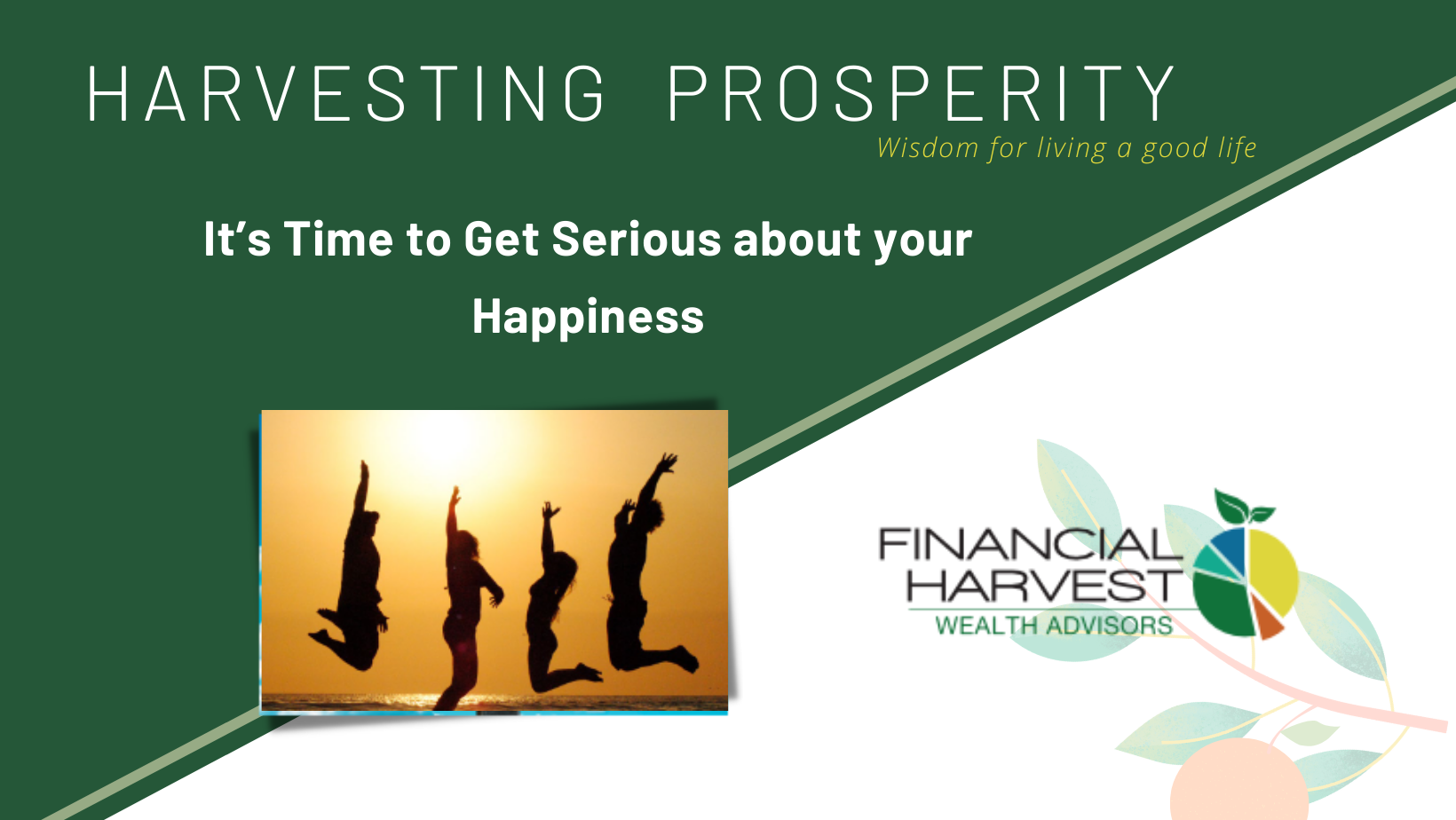 It's time to get serious about your happiness