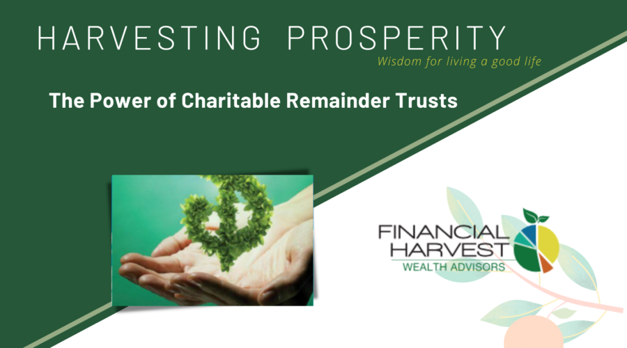 The power of charitable remainder trusts