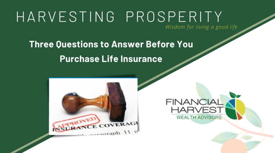 3 questions to answer before you purchase life insurance