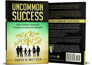 Cover for uncommon success: how family stewards produce intentional wealth