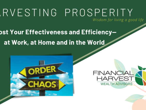 Harvesting Prosperity - Boost Your Effectiveness and Efficiency— at Work, at Home and in the World